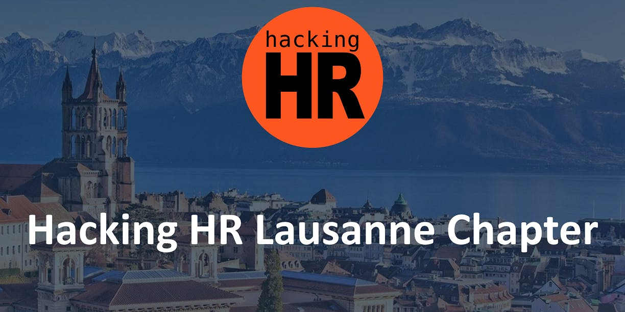 Hacking HR Lausanne Chapter Meetup 1