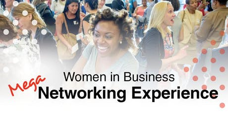 Oct 18 | Women in Business MEGA Networking Experience & Vendor Faire tickets