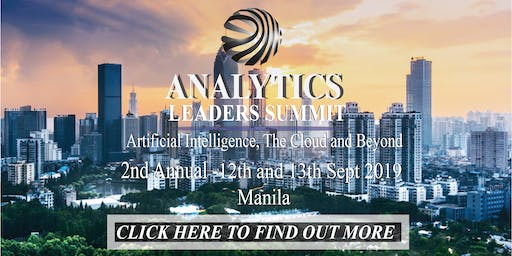 Analytics Leaders Summit – Artificial Intelligence, The Cloud & Beyond in Manila, Philippines on 12 - 13 September 2019