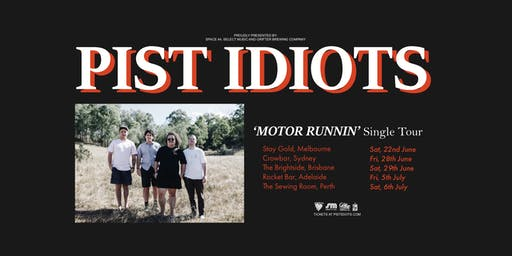Pist Idiots – 'Motor Runnin' Single Tour