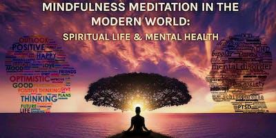Mindfulness Meditation in the Modern World: Spiritual Life & Mental Health