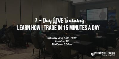 Learn How I Trade In Just 15 Minutes A Day - HOU, April 13th