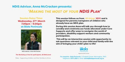 Making the most of your NDIS Plan - Information Session - We, 27 March 2019