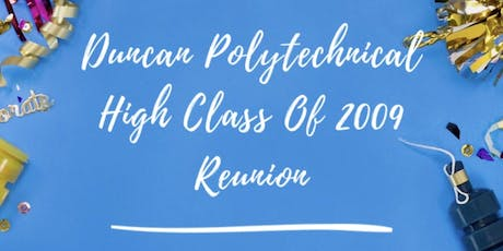 Duncan Class of 2009 Reunion tickets