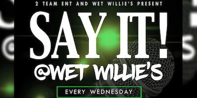 SAY IT! @Wet Willie's
