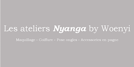 Les Ateliers Nyanga By Woenyi billets