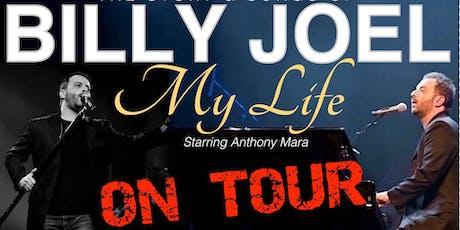 Billy Joel Starring Anthony Mara My Life  tickets