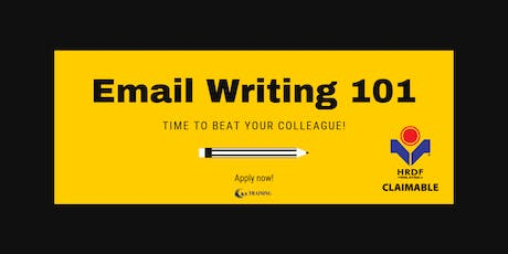 Email Writing Course: Write Better and Faster [KL Workshop] tickets