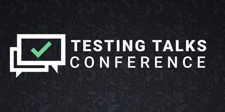 Testing Talks Conference - Practical takeaways to apply at your workplace tickets