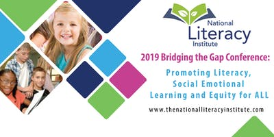 2019 Bridging the Gap Conference:Promoting Literacy, Social Emotional Learn