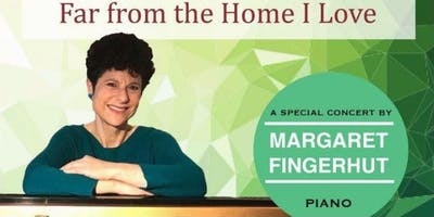 Far from from the home I love: A special concert by Margaret Fingerhut