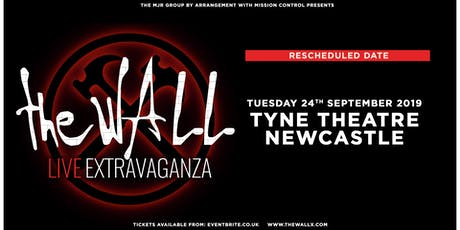 The Wall Live Extravaganza (Tyne Theatre,Newcastle) tickets