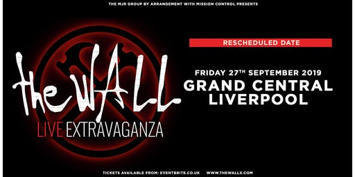 The Wall Live Extravaganza (Grand Central, Liverpool)