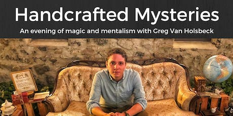 Handcrafted Mysteries: An Evening of Magic with Greg Van Holsbeck tickets