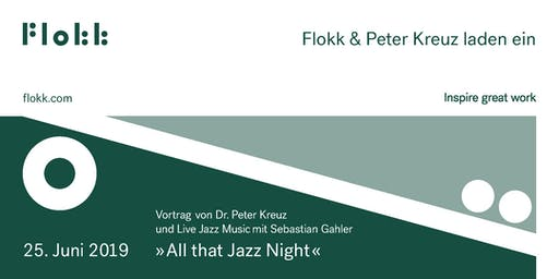 »All that Jazz Night«  by Peter Kreuz & Flokk