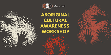 Aboriginal Cultural Awareness Workshop | Canberra - August 2019 tickets