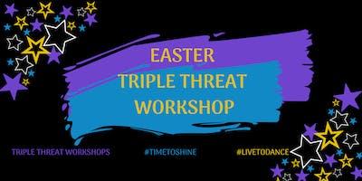 Easter Triple Threat Workshop