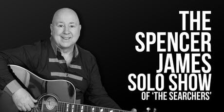 The Spencer James Solo Show tickets