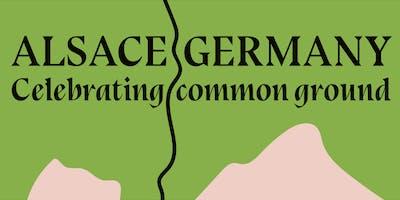 Alsace & Germany, celebrating common ground