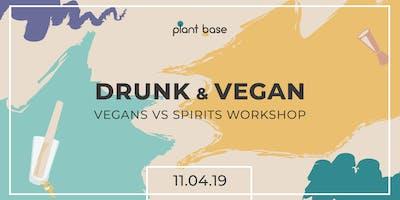 Drunk%26Vegan+-+Vegans+vs+Spirits+Workshop