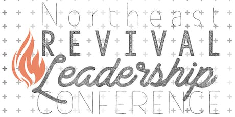 Northeast Revival Leadership Conference 2019 tickets