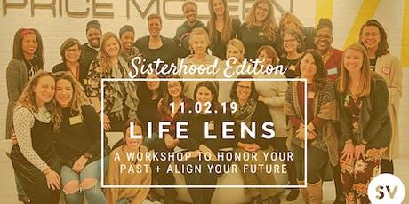 Life Lens Workshop: Sisterhood Edition!  tickets