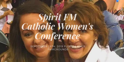 6th Annual Spirit FM Catholic Women's Conference
