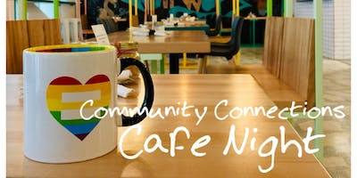 LGBTQ+ Community Connections Cafe Night