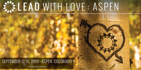 Lead with Love Aspen Retreat tickets