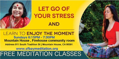 Free Sahaja Yoga Meditation Classes in Mountain House CA - Every Sunday at 6:15pm