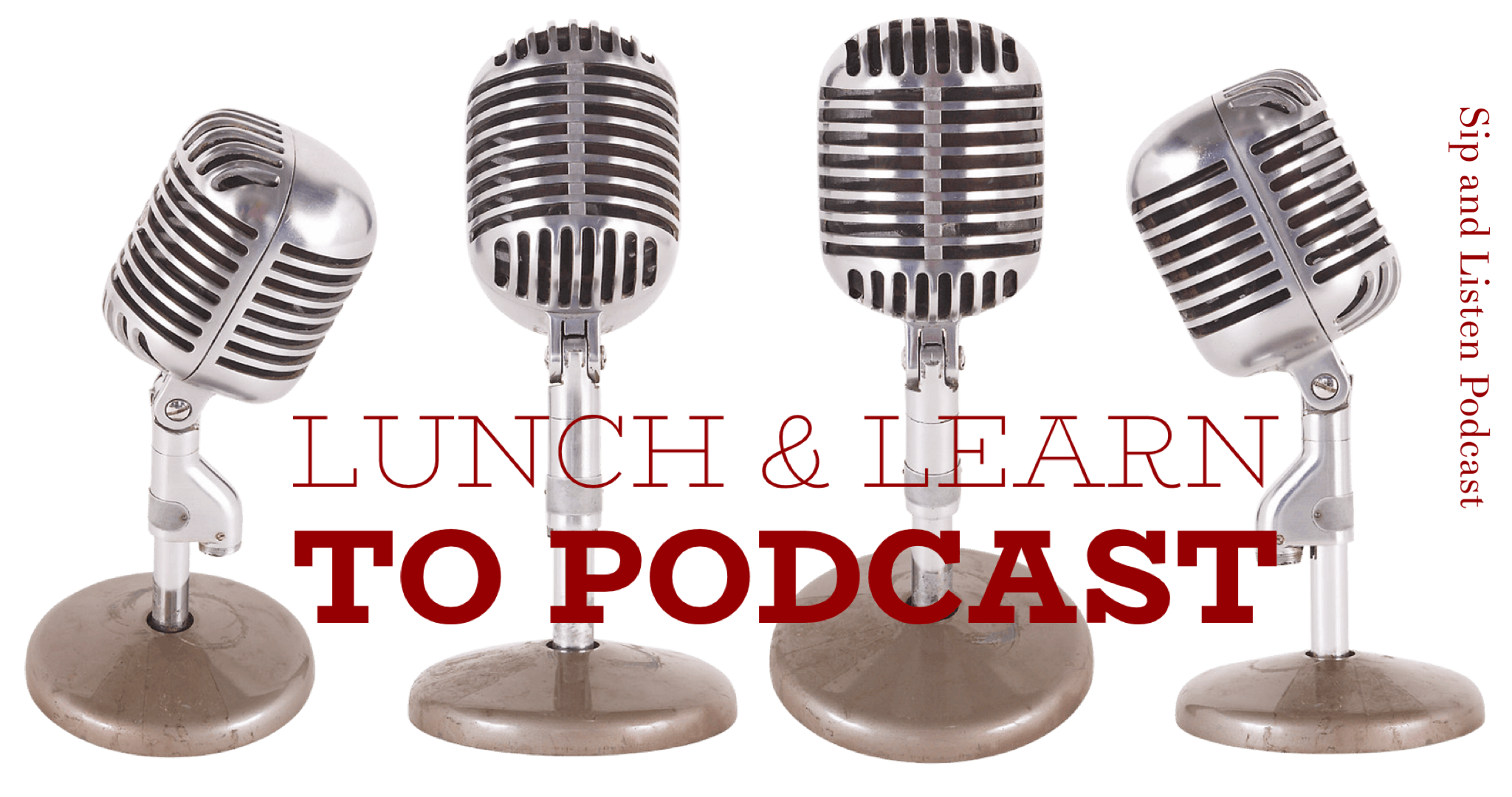 Lunch & Learn to Podcast