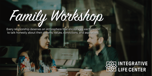 Integrative Life Center Family Workshop June 21-23, 2019
