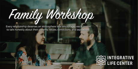 Integrative Life Center Family Workshop August 23-25, 2019 tickets