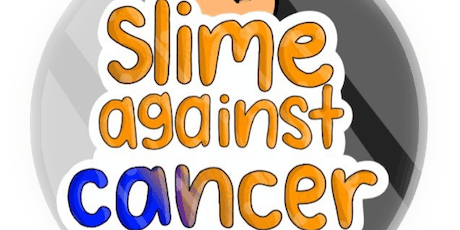 Slime Against Cancer tickets