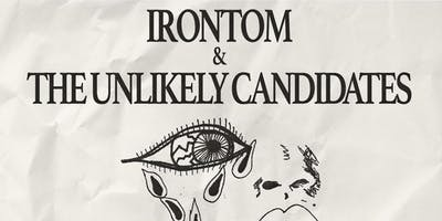 Irontom & The Unlikely Candidates