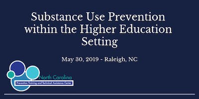 Substance Use Prevention within the Higher Education Setting - Raleigh, NC