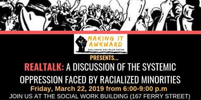 RealTalk: A Discussion of the Systemic Oppression of Racialized Minorities