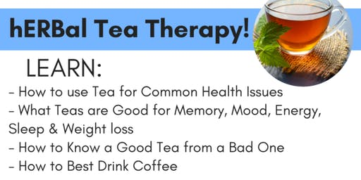 hERBal Tea Therapy!
