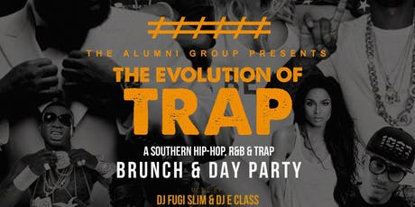 The Evolution of Trap: A Southern Hip-Hop, Trap, & R&B Brunch & Day Party  tickets