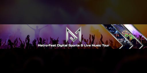 Metro-Fest: ESports and Music Festival Tour
