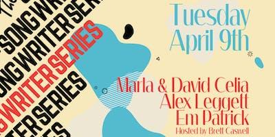 The Songwriter Series w/ Marla & David Celia, Alex Leggett, Em Patrick