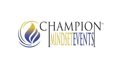 Champion Mindset Sales & Business Mastery Bootcamp June 20th