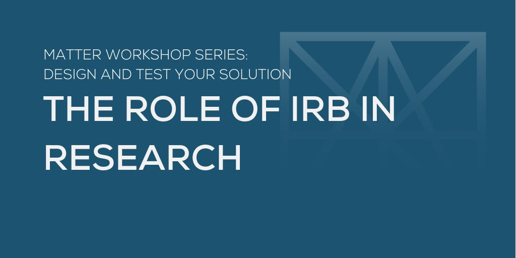 MATTER Workshop: The Role of IRB in Research