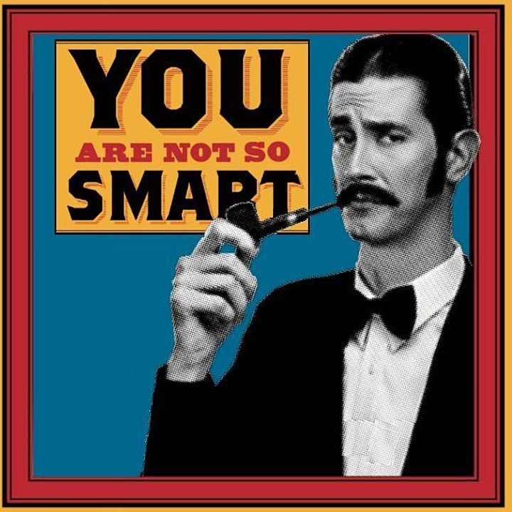You Are Not So Smart with David McRaney image