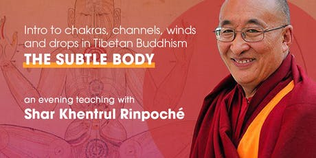 The Subtle Body: Chakras, Channels, Winds and Drops in Tibetan Buddhism tickets