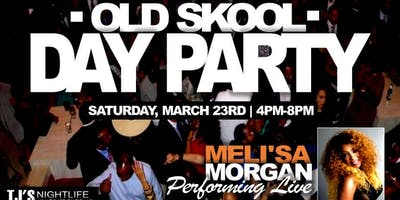 That Old Skool Day Party Featuring MeliSa Morgan