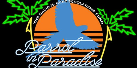 A Night in Paradise: The David M. Hunt Scholarship Fundraiser tickets
