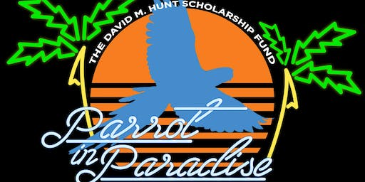 A Night in Paradise: The David M. Hunt Scholarship Fundraiser