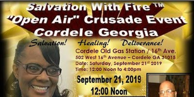 """Salvation With Fire """"Open Air"""" Crusade Event - Cordele GA"""