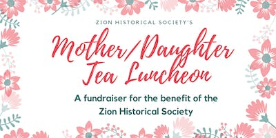 Zion Historical Society's Mother/Daughter Tea